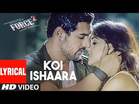 Koi Ishaara Lyrical |Force 2 | John Abraham, Sonakshi Sinha, Amaal Mallik | Armaan Malik |T-Series