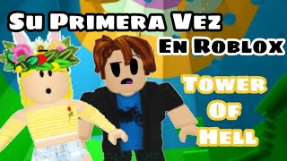 MI HERMANO JUEGA ROBLOX POR PRIMERA VEZ - TOWER OF HELL