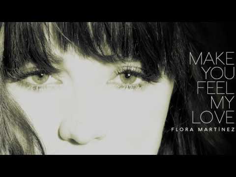 Flora Martínez - Make You Feel My Love, de Bob Dylan -