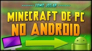 Como jogar Minecraft de PC (computador) no Android! - Minecraft PC runs on Android! (PT-BR - 2016)
