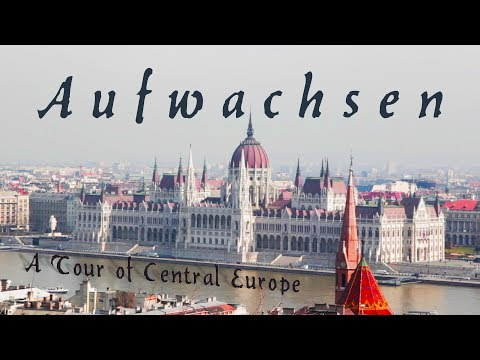 Aufwachsen - A Tour of Central Europe (Germany, Czech Republic, Poland, Hungary, Austria)