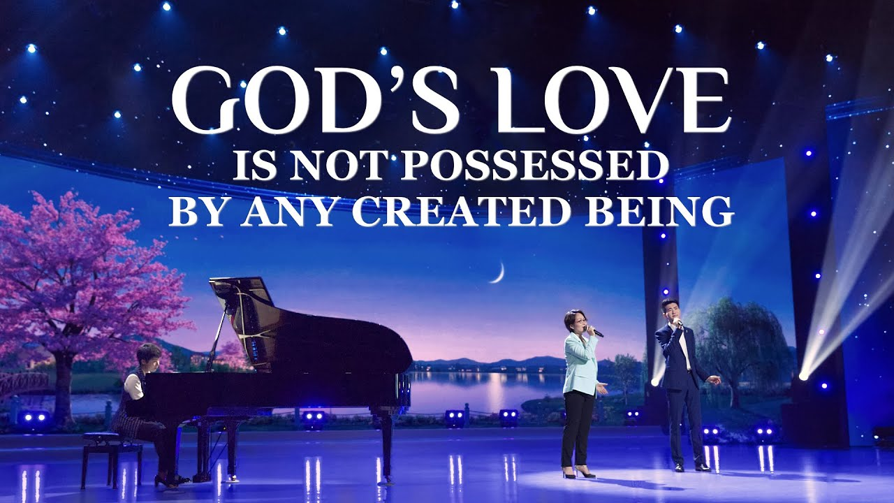 """Christian Song   """"God's Love Is Not Possessed by Any Created Being"""""""