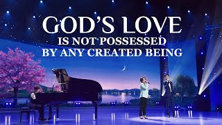 "2020 Praise Song | ""God's Love Is Not Possessed by Any Created Being"""