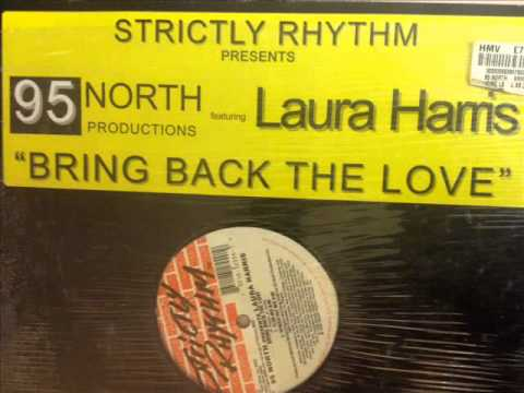 95 North presents Laura Harris - Bring Back The Love (Club Mix)
