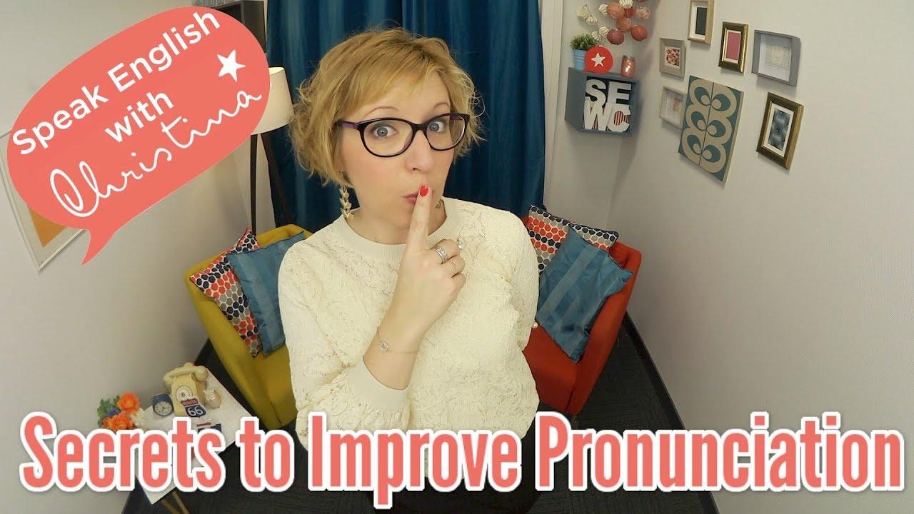 Secrets to Improving your English Pronunciation (American