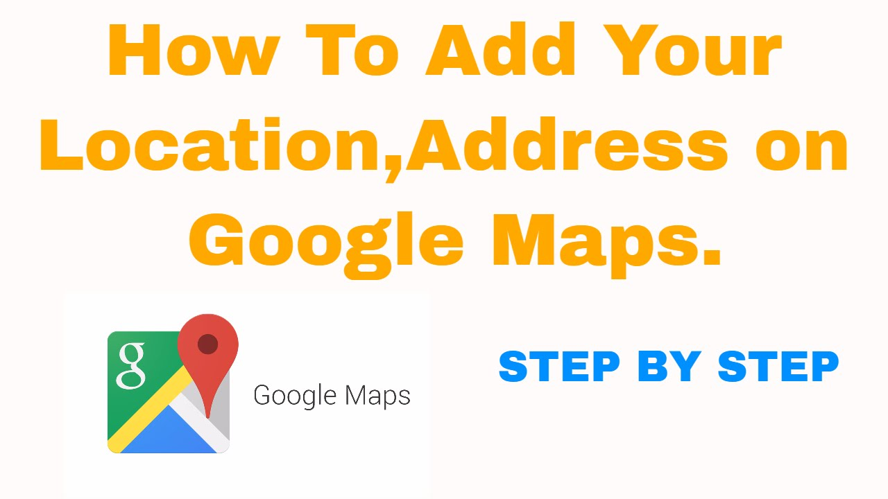How to Add My Address/Place/Location/Business on Google Maps Easily How To Add Business Location Google Maps on