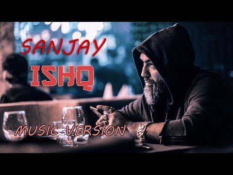Sanjay - Ishq | Санджей - Ишк (Music Version)