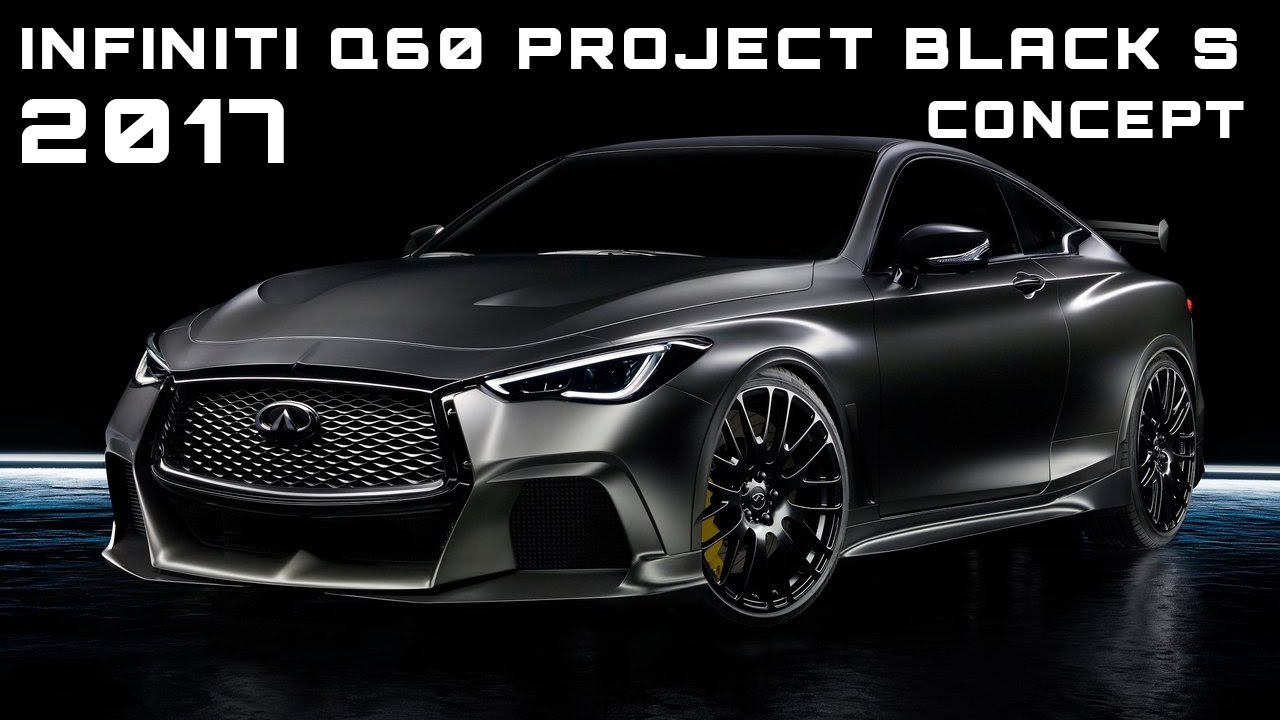 2017 Infiniti Q60 Project Black S Concept Review Rendered Price Specs Release Date