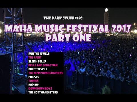Dark Stuff #150 - Maha Music Festival 2017 Part 1// Recap and Review