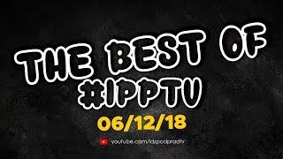 The best of #IPPTV 06.12.2018