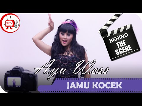 Ayu Wess - Behind The Scenes Video Klip Jamu Kocek - NSTV