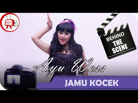 Ayu Wess - Behind The Scenes Video Klip Jamu Kocek - NSTV