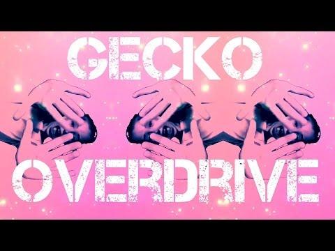 Gecko | Overdrive | Music Video