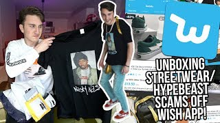 UNBOXING STREETWEAR/HYPEBEAST SCAMS FROM WISH APP