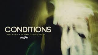 CONDITIONS - End of Progression [OFFICIAL STREAM]