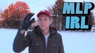 MLP IRL: Winter Mess Up