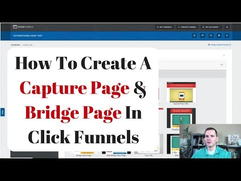 Click Funnels - How To Create A Capture Page & Bridge Page With Click Funnels
