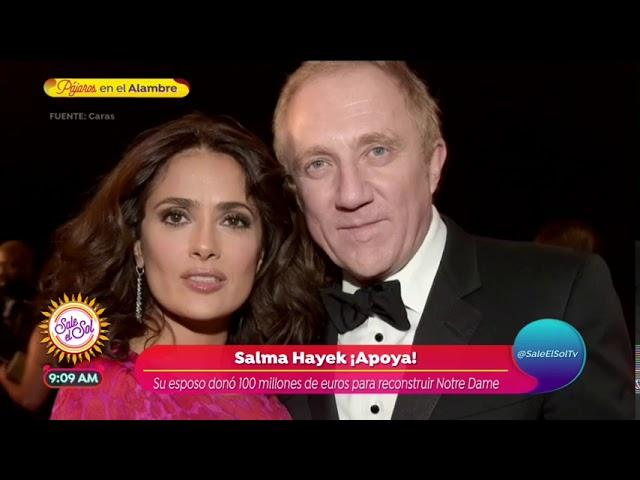 Esposo de Salma Hayek donará 100 millones de euros para Notre Dame | Sale el Sol