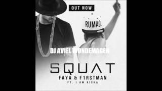 SQUAT - Faya & F1rstman ft. I am Aisha (Dj Wondemagen Remix)