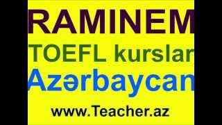 RAMINEM ingilis dili kurslar - TOEFL - IELTS - SAT - Baki Azərbaycan ingilis dili kurslar baki(RAMINEM ingilis dili kurslar - TOEFL - IELTS - SAT - Baki Azərbaycan - ingilis dili kurslar - kurslar baki., 2013-09-16T14:42:32.000Z)