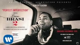 Kevin Gates - Perfect Imperfection [ Audio]