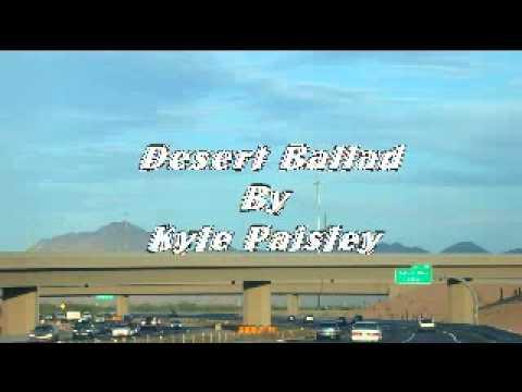 Kyle Paisley - Desert Ballad