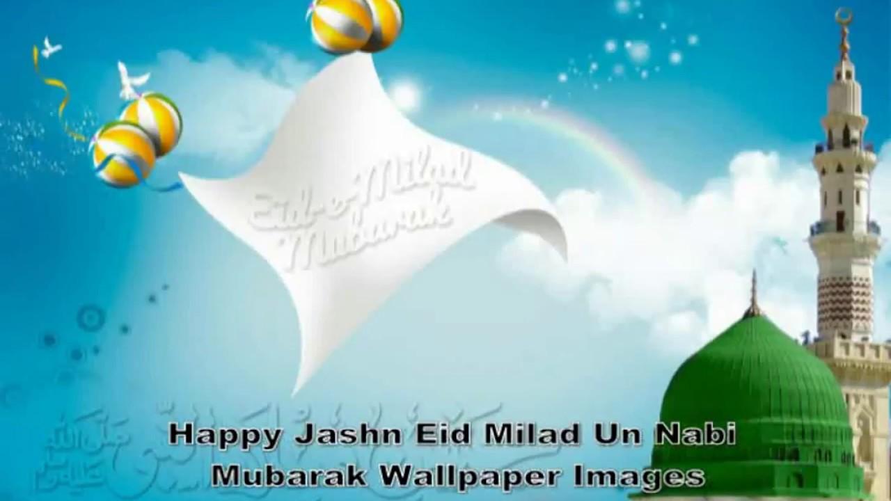 happy jashn eid milad un nabi mubarak wallpaper images youtube happy jashn eid milad un nabi mubarak