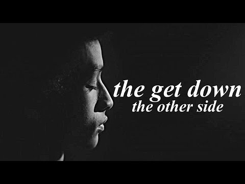 the get down | the other side