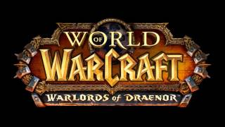 Warlords of Draenor OST Soundtrack (Complete) - World of Warcraft Music