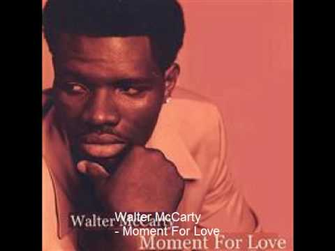 Walter McCarty - Moment For Love - Smooth Soul