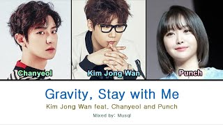 Gambar cover [Mash-up] Gravity, Stay with Me Lyrics  -  Kim Jong Wan feat. Chanyeol and Punch