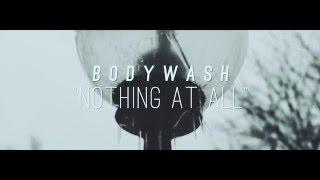 Bodywash - Nothing At All // Klatsch Sessions
