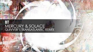 BT - Mercury & Solace (Quivver