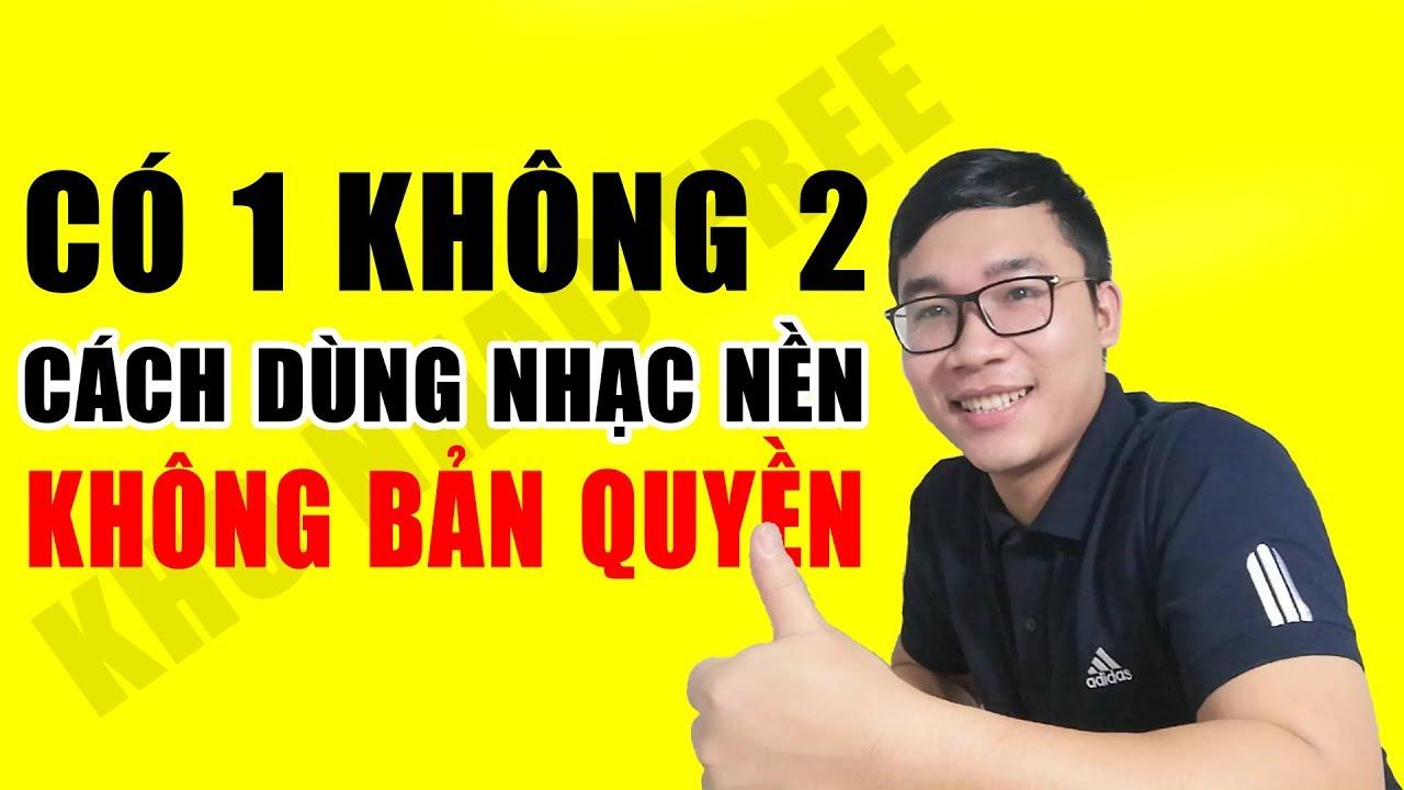 Nguồn Nhạc Hay Miễn Phí Dành Cho Youtuber Và Streamer | Duy MKT