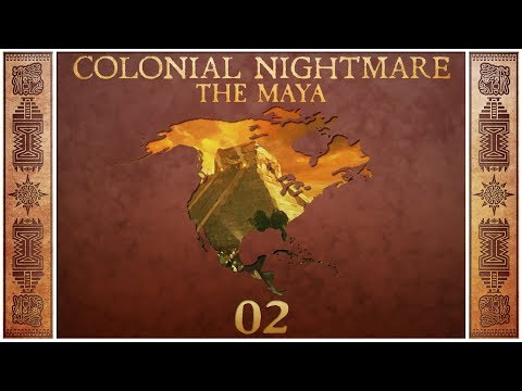 Civilization 5 - Colonial Nightmare as the Maya - Episode 2 ...Defenseless...