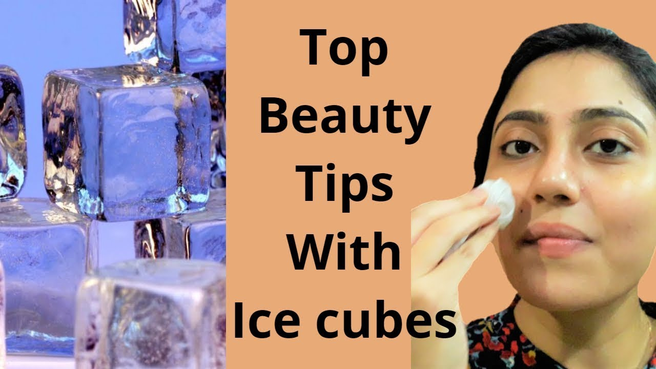 Top 10 beauty Secrets of using ice cubes / Glowing skin with ice