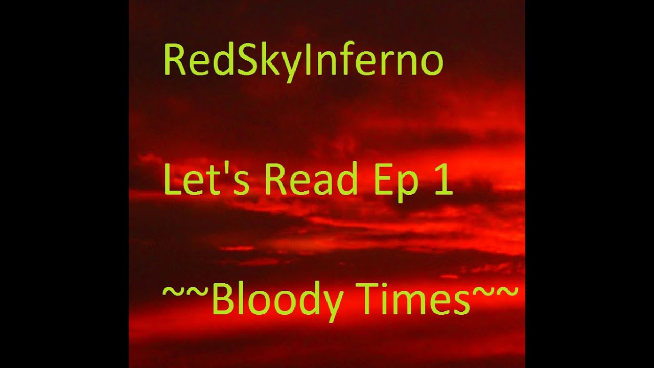 Lets Read Episode 1 Bloody Times Youtube