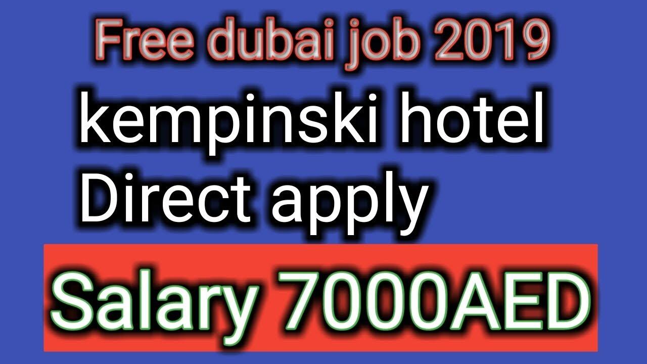 Free Jobs In Dubai 2019 45 Fresher Hotel Job Salary 7000aed Youtube