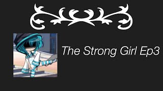 The Strong Girl Ep3 Gacha Studio