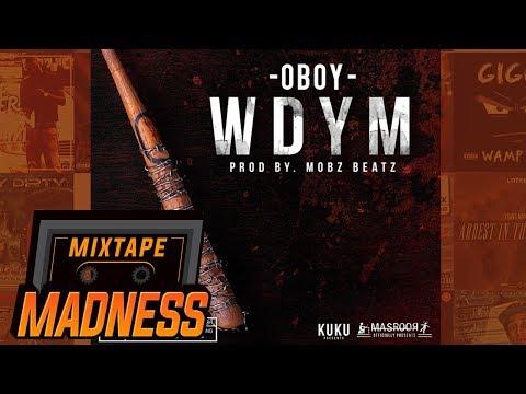 Oboy - WDYM | @MixtapeMadness