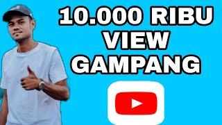 Buktikan!!! Lakukan Hal ini 10.000 Ribu View Mudah Di Dapat Youtuber Pemula