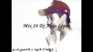 Mix 24 Dj  Alejo lópez YouTube Videos