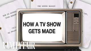 How a Television Show Gets Made | Vanity Fair