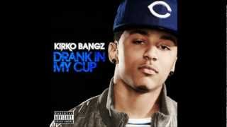 Kirko Bangz - Drank In My Cup (Clean)