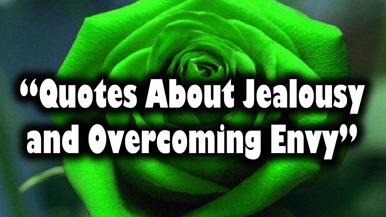 Quotes About Jealousy And Overcoming Envy Youtube