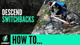 Ride Any Switchback On Your E Mountain Bike | EMBN How To