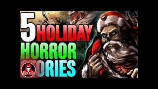 5 TRUE Holiday Horror Stories - Darkness Prevails