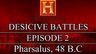 Decisive Battles - Episode 2 - Pharsalus, 48 B.C.