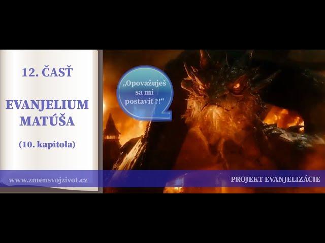 12.časť - Ovce a vlci, nenávisť, prenasledovanie, meč Krista - Evanjelium podľa Matúša (10.kapitola)