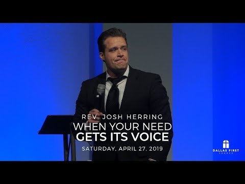 Rev. Josh Herring – When Your Need Gets Its Voice